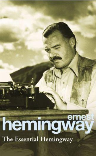 Essential Hemingway - Ernest Hemingway