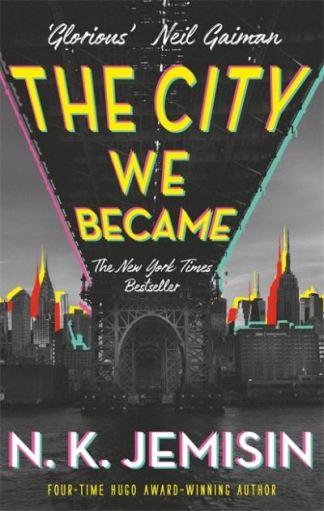 The city we became - N. K. Jemisin