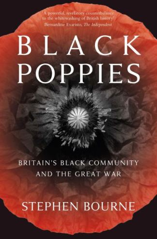 Black Poppies: Britain's Black Community and the Great War - Stephen Bourne