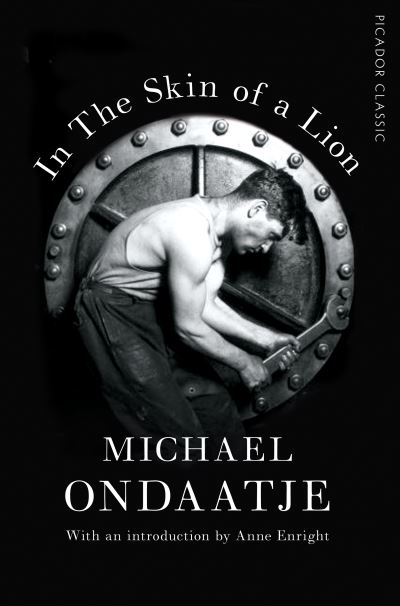 In the Skin of a Lion: Picador Classic - Michael Ondaatje