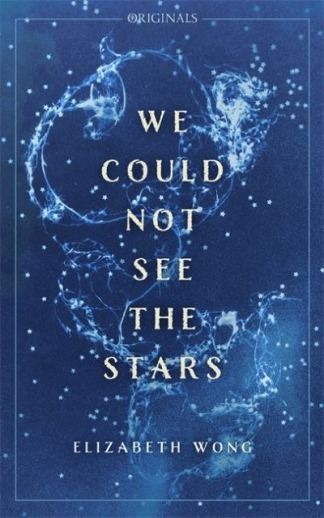 We Could Not See the Stars - Elizabeth Wong
