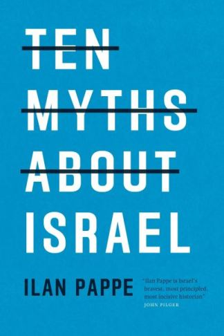 Ten Myths About Israel - Ilan Pappe
