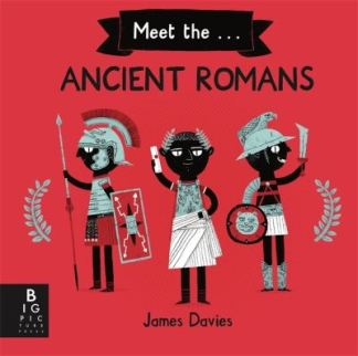 Meet the Ancient Romans - Davies James