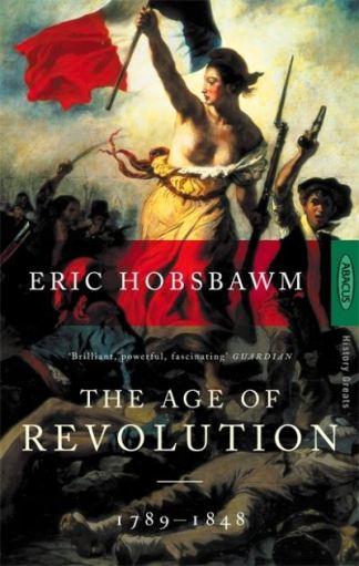 Age Of Revolution Europe 1789 1848 - Eric J Hobsbawm
