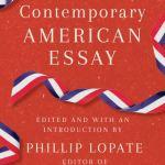 The Contemporary American Essay - Phillip Lopate