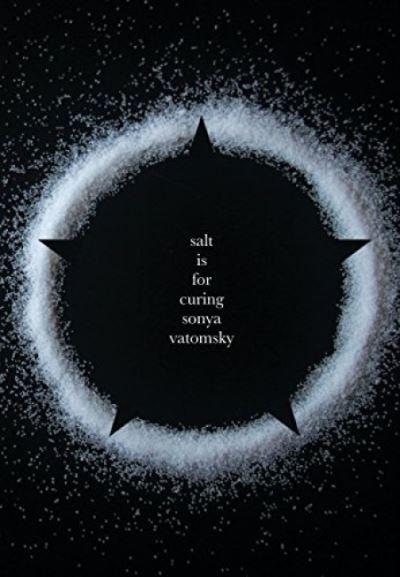 Salt Is for Curing - Sonya Vatomsky