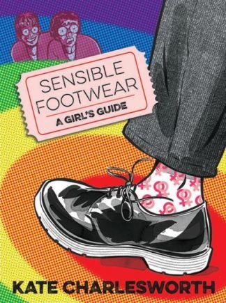 Sensible Footwear: A Girl's Guide - Kate Charlesworth