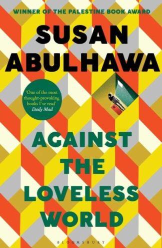 Against the Loveless World - Susan Abulhawa
