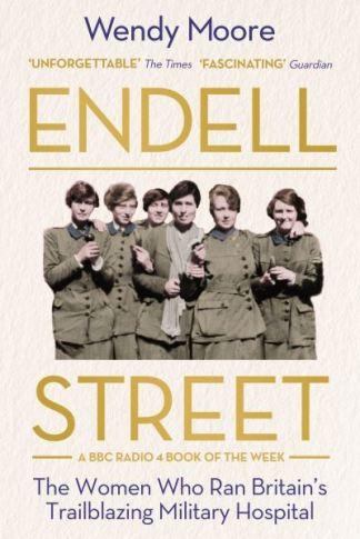 Endell Street - Wendy Moore