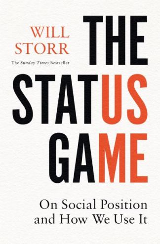 The Status Game - Will Storr