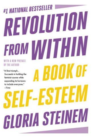 Revolution from Within - Gloria Steinem