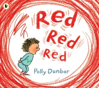 Red Red Red - Polly Dunbar