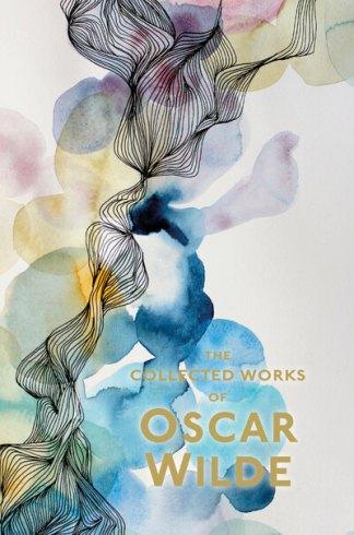 The Collected Works of Oscar Wilde - Oscar Wilde