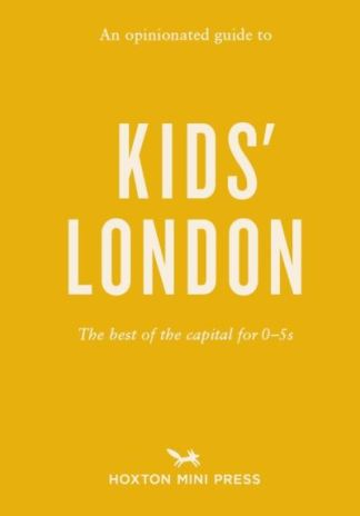 An Opinionated Guide to Kids' London - Emmy Watts
