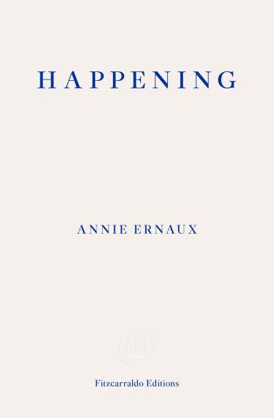 Happening - Annie Ernaux