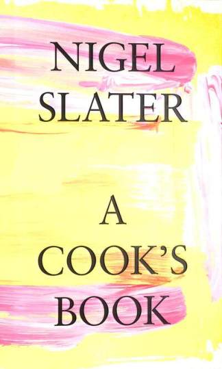 A Cook's Book - Nigel Slater