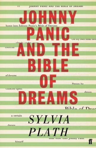 Johnny Panic and the Bible of Dreams - Sylvia Plath