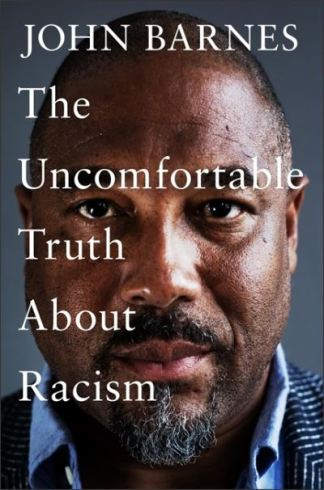 The Uncomfortable Truth About Racism - John Barnes