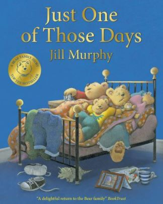 Just One of Those Days - Jill Murphy