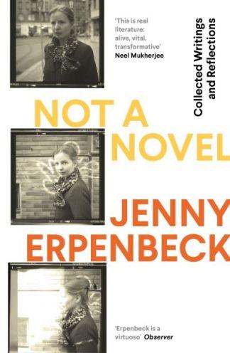 Not a Novel - Jenny Erpenbeck