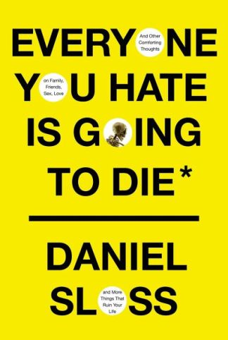 Everyone You Hate Is Going to Die - Daniel Sloss