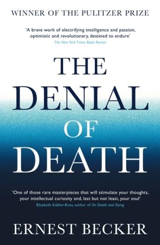 The Denial of Death - Ernest Becker
