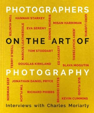 Photographers on the Art of Photography - Moriarty Charles