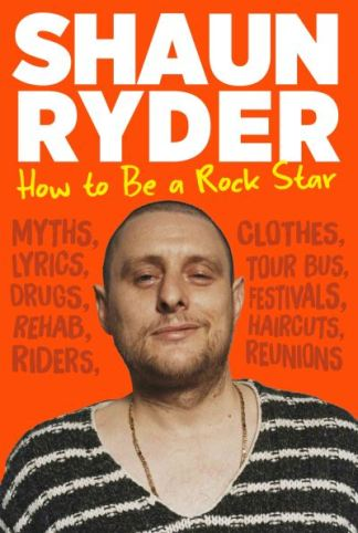 How to Be a Rock Star - Shaun Ryder