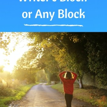 How to Get Over Writer's Block or Any Block