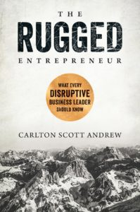 Transform your Business from Failure to Success. Be The Rugged Entrepreneur.