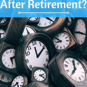 Too Much Time After Retirement?
