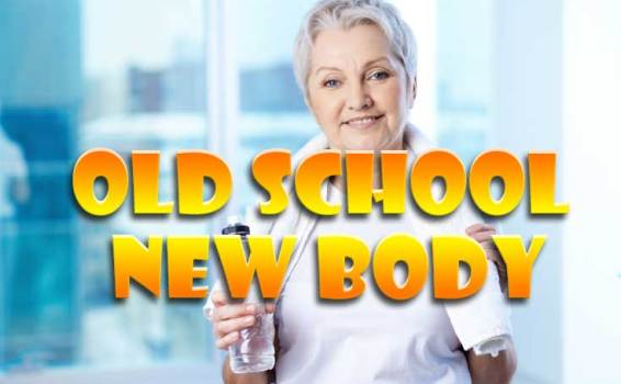 Old School New Body Has Been A Long Time Successful Program!!