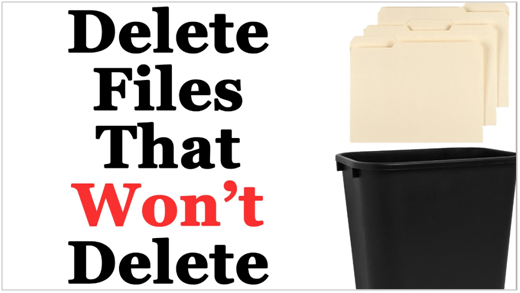 How to Force Windows to Delete a File