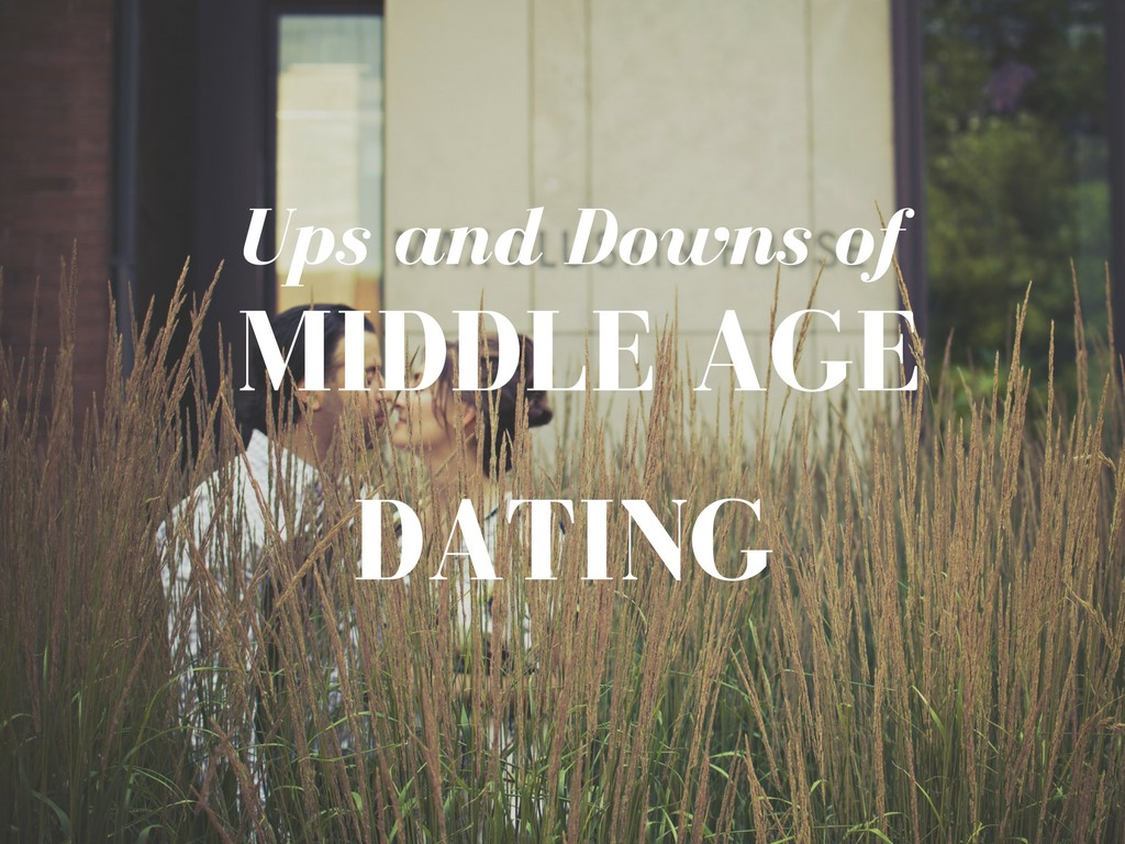 Ups and Downs of Middle Age Dating