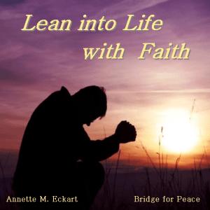 Lean into Life with Faith