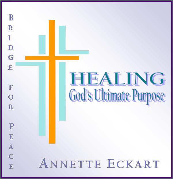 Healing: God's Ultimate Purpose