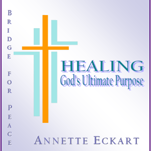 Healing: God's Ultimate Purpose
