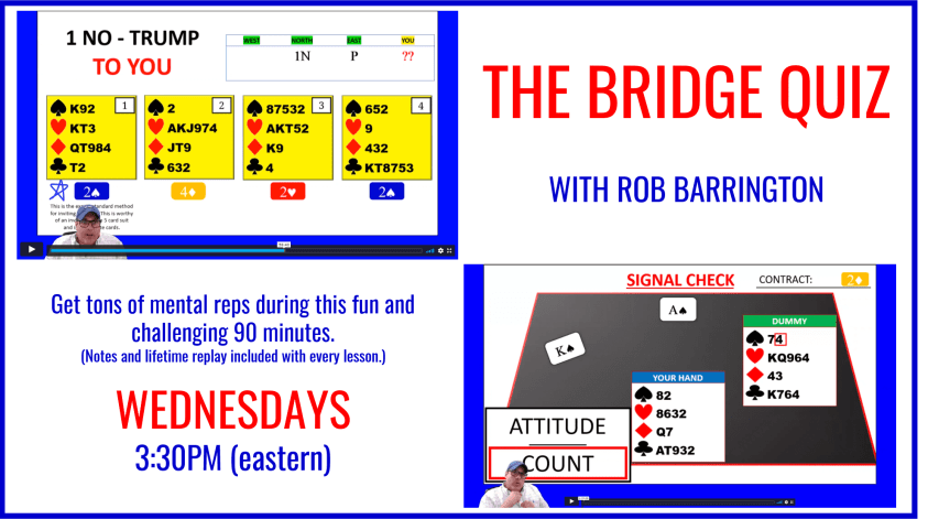 The Bridge Quiz class with Rob Barrington.  Wednesdays at 3:30PM Eastern time.