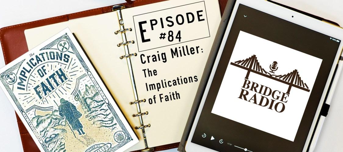 Craig Miller-The Implications of Faith