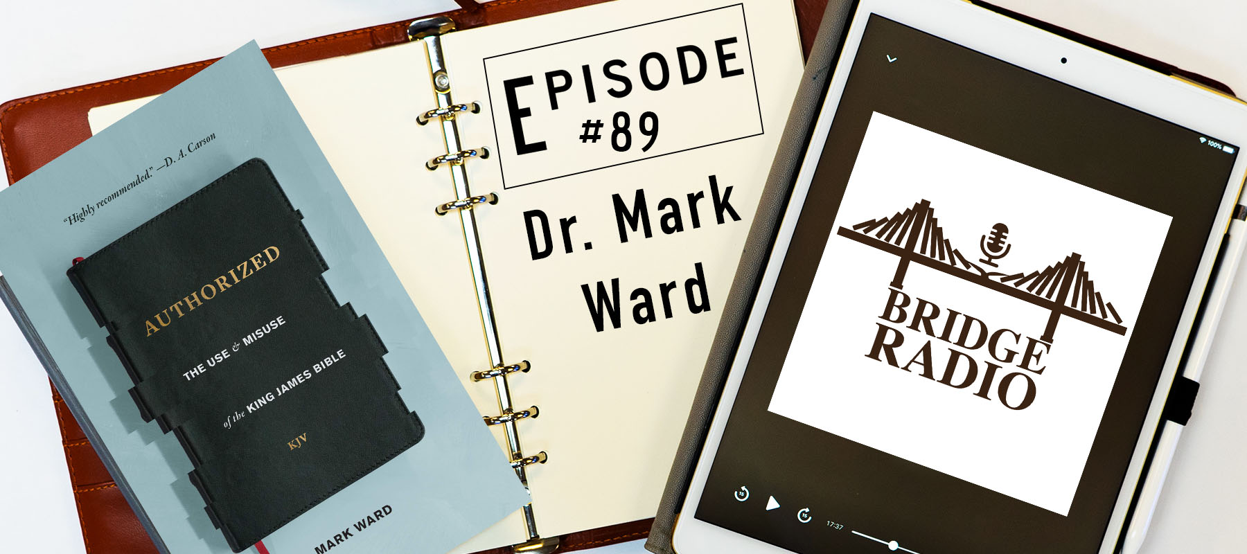 89 Dr  Mark Ward: The Use & Misuse of The King James Bible