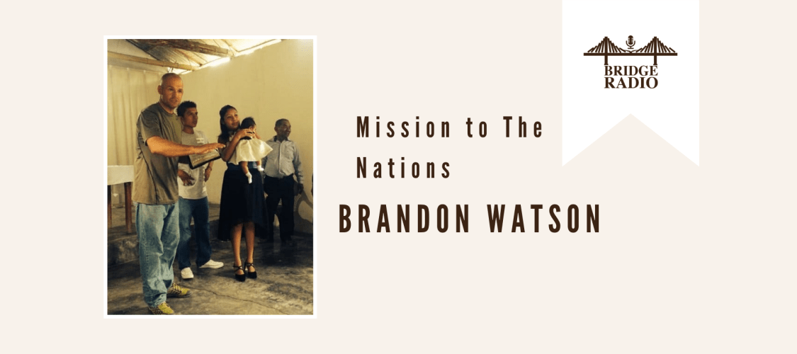 Brandon Watson - Mission to The Nations