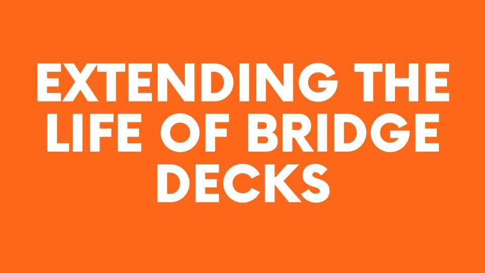 extending the life of bridge decks text on orange bg