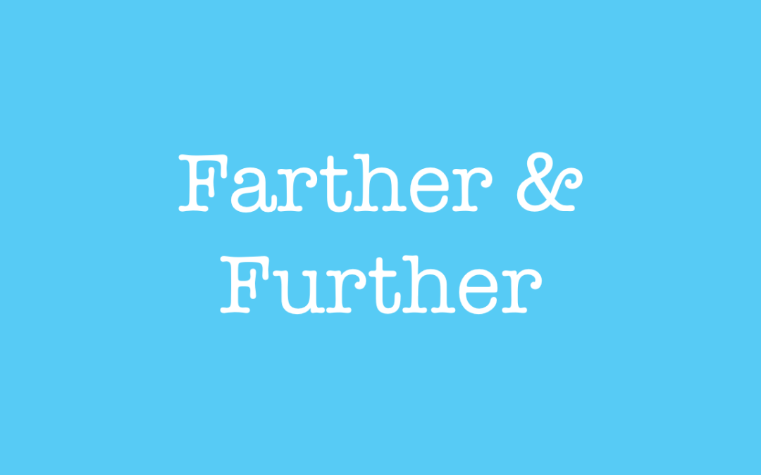 Farther and Further