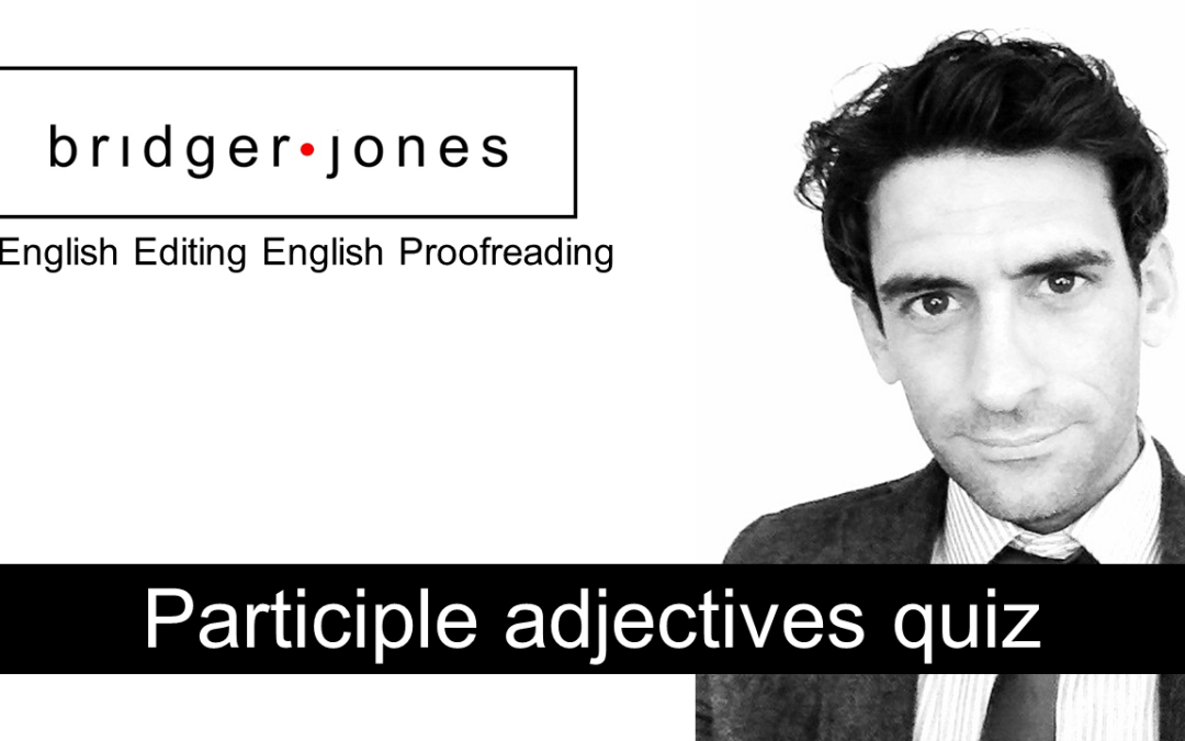 Participle Adjectives Exercise 1 (..ed & ..ing)