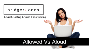 Allowed or aloud?
