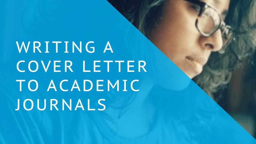 Writing A Cover Letter To Academic Journals Bridger Jones
