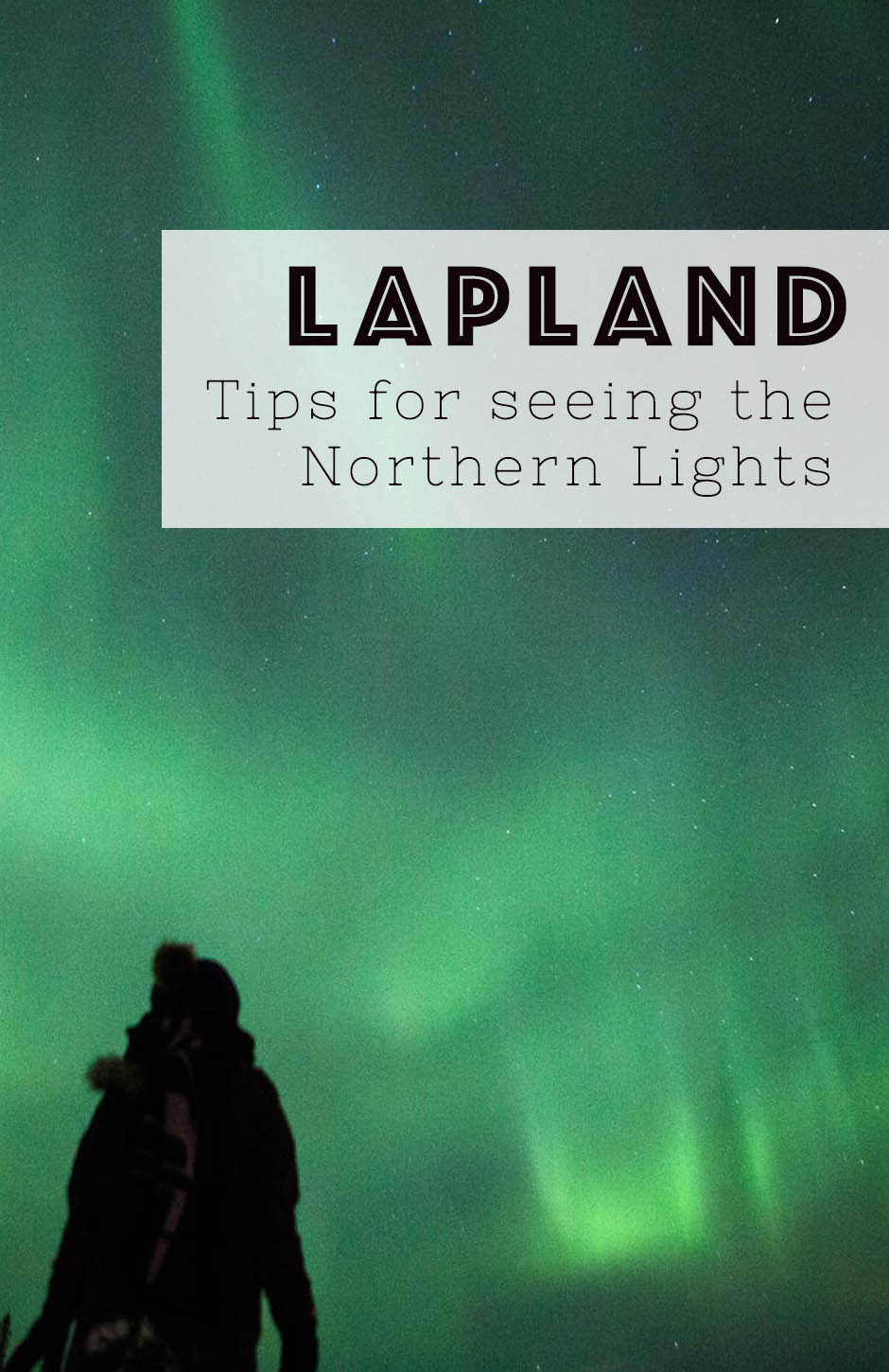 Tips for seeing the Northern Lights in Lapland, Finland