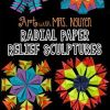 Free Math Worksheets and Printouts Art with Mrs Nguyen Radial Paper Relief Sculptures 4th 5th
