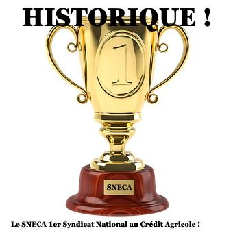 HISTORIQUE ! Le SNECA 1ère Organisation Syndicale au Crédit Agricole !