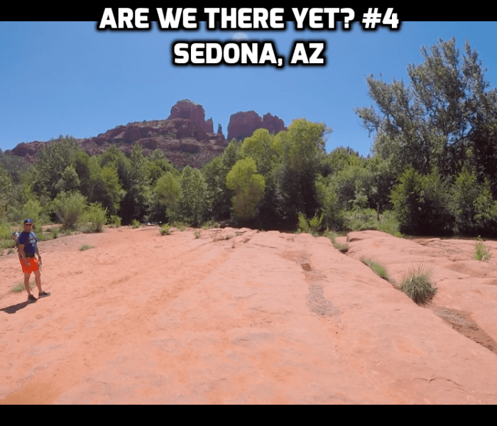 Are We There Yet? #4 Sedona, AZ